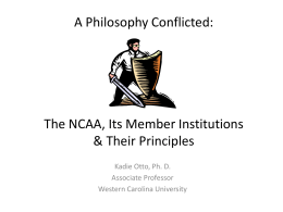 A Philosophy Conflicted: The NCAA, Its Member Institutions & Their
