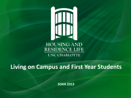 Living on Campus and First Year Students SOAR 2013