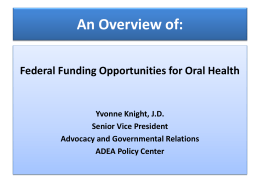 An Overview of: Federal Funding Opportunities for Oral Health