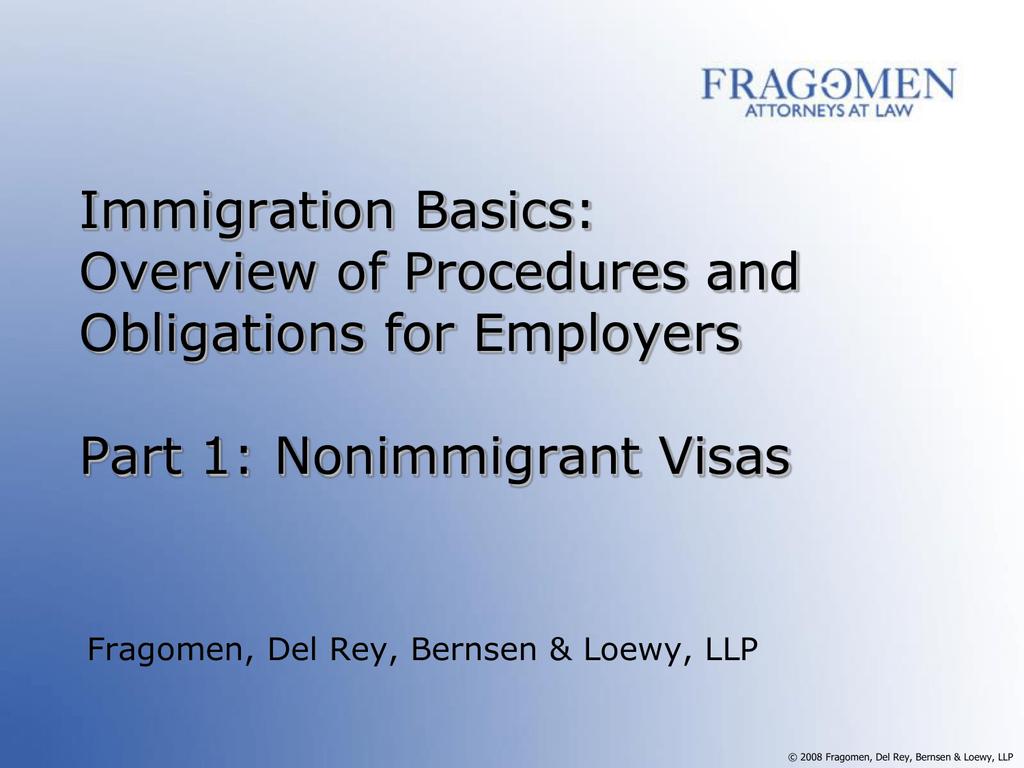Fragomen, Del Rey, Bernsen & Loewy, LLP PowerPoint Presentation