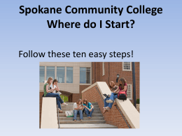 Spokane Community College Where do I Start?