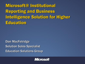 Microsoft® Institutional Reporting and Business Intelligence Solution