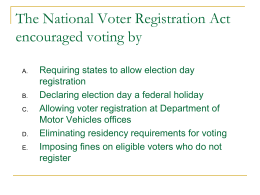 The National Voter Registration Act encouraged voting by