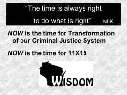 11X15 Powerpoint Feb 2012 - Ending Mass Incarceration in Wisconsin