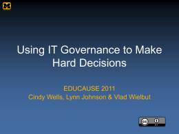 Using IT Governance to Make Hard Decisions