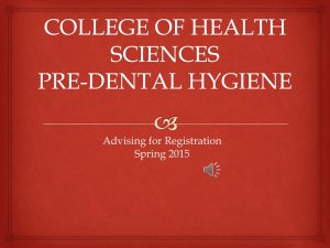Pre-Dental Hygiene Advising for Registration Spring 2015