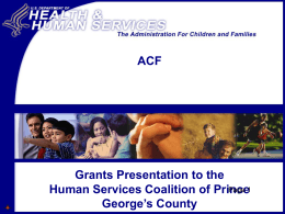 HHS-ACF Grants Overview 2103 - Human Services Coalition of