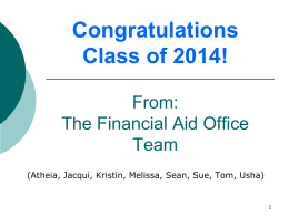 Congratulations Class of 2007! From: the Financial Aid Office Team