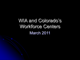 (WIA) and Colorado`s Workforce Centers