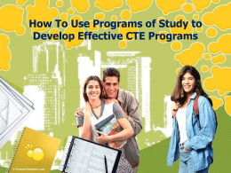 How to Use Programs of Study to Develop Effective CTE Programs