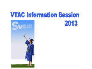VTAC Application Process and Selection 2009