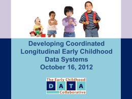 Coordinated Longitudinal Early Childhood Data Systems