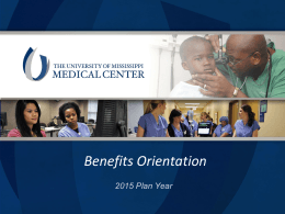 2015 benefits orientation - University of Mississippi Medical Center