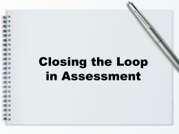 Closing the Loop in Assessment - Stephen F. Austin State University