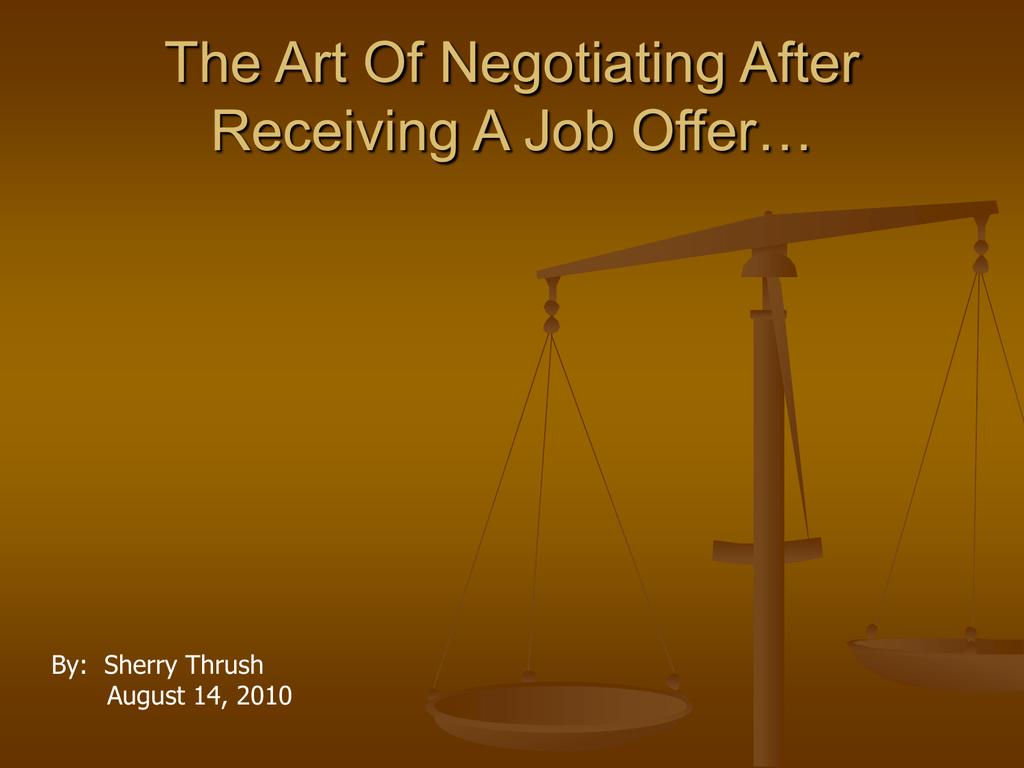 receiving a job offer the art of negotiating after receiving a job ...