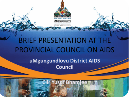 Umgungundlovu District AIDS Council PresentationFinal