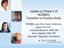 Update on Phase II of NCSBN`s Transition to Practice Study