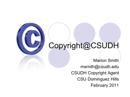 Copyright 101 slide show - California State University, Dominguez