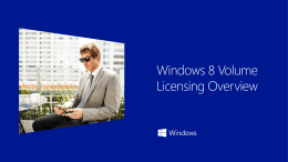 Windows 8 Volume Licensing Overview - Center