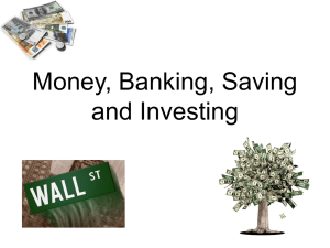 Chapter 8 Money, Banking, Saving and Investing