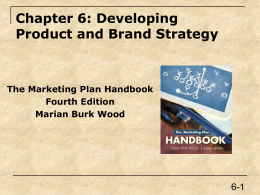 Chapter 6: Developing Product and Brand Strategy The Marketing