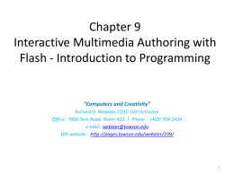 Chapter 9 Interactive Multimedia Authoring with Flash: ActionScript