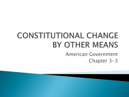 Ch. 3-3--CONSTITUTIONAL CHANGE BY OTHER MEANSx