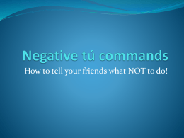 Negative Tú Commands Notes