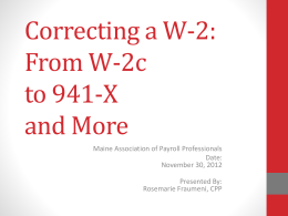 From W-2c to 941-X and More - Maine Association of Payroll
