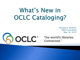 What`s New in OCLC Cataloging?