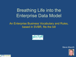 Steve Allworth – Breathing Life into the Enterprise Data Model