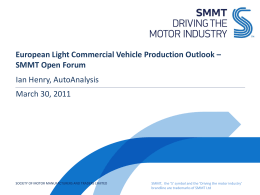European Light Commercial Vehicle Production Outlook * SMMT