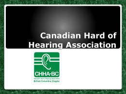 Microsoft Powerpoint - Canadian Hard of Hearing Association