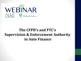 The CFPB`s and FTC`s Supervision & Enforcement Authority in Auto