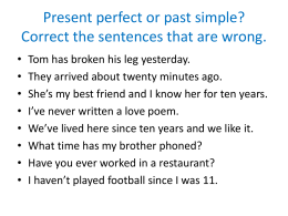Present perfect or past simple? Correct the sentences - B2