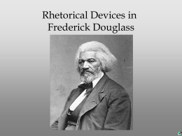 Rhetorical Devices in Frederick Douglass