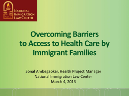 How the ACA includes California*s Immigrants and Communities of