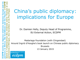 `China`s Public Diplomacy: Implications for Europe` Now