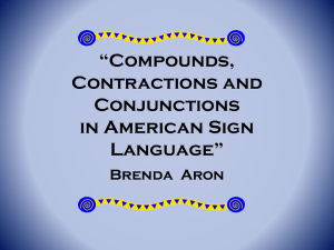 Compounds, Contractions and Conjunctions in American Sign