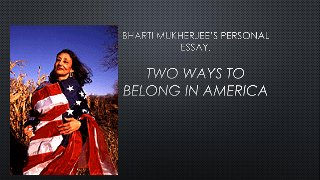 springboard bharti mukherjees personal essay two