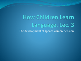 How Children Learn Language. Lec. 3
