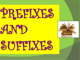 What are Prefixes and Suffixes?