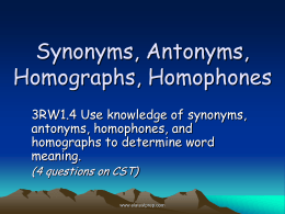 Synonyms, Antonyms, Homophones, Homographs