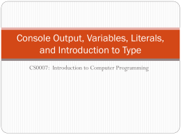Console Output, Variables, Literals, and Introduction to Type