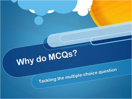 Why MCQs?