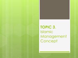 TOPIC 3. Islamic Management Concept