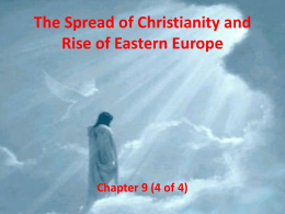 PPt 4 of 4 - Christianity Spreads to Eastern Europe