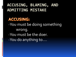 ACCUSING, BLAMING, AND ADMITTING MISTAKE