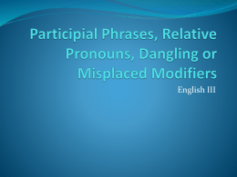 Participial Phrases, Relative Pronouns, Dangling or Misplaced