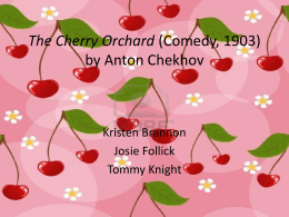 The Cherry Orchard (Comedy, 1903) by Anton Chekhov